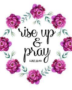 Rise Up & Pray - Luke - Bible Scripture Verse Print, Flower Wreath Print, Quote Printable, Wat Bible Verses Quotes, Bible Scriptures, Healing Scriptures, Healing Quotes, Scripture For Teachers, Missionary Scriptures, Bible Verses For Girls, Pray Quotes, Biblical Verses
