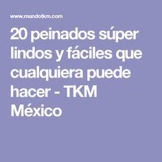 20 peinados súper lindos y fáciles que cualquiera puede hacer - TKM México