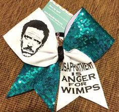 Bows by April - HOUSE Disappointment is Anger for Wimps Cheer Bow, $17.00 (http://www.bowsbyapril.com/house-disappointment-is-anger-for-wimps-cheer-bow/)