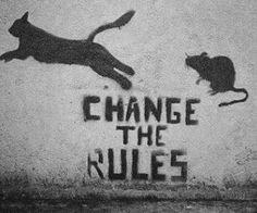 """"""" Change les règles."""" / Street art."""