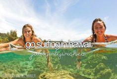 Go swiming in hawaii