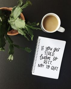 If you get tired, learn to rest, not to quit. | hand lettering by whimsy and wild