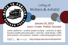 Write to Publish 2015 will be held on January 31st in Smith Memorial Student Union at Portland State University. There will be panels with publishing professionals, workshops, and a book fair open to the public,