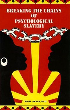 Breaking the Chains of Psychological Slavery: Na'im Akbar Books Black History Books, Black History Facts, Black Books, Good Books, Books To Read, Deep Books, African American Literature, Black Authors, Psychology Quotes