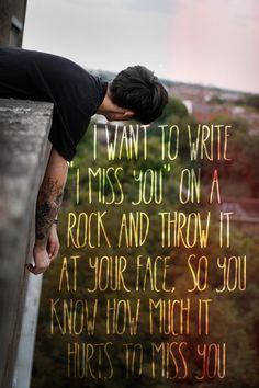 so sweet and violent, perfect combo for an I Miss You quote