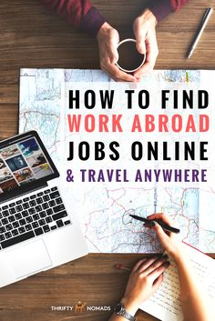 How to Find Work Abroad Jobs Online & Travel The World via @thriftynomads