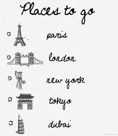 Paris et New York sont du déjà vu, mais London, Tokyo et Dubai me font encore rêver!