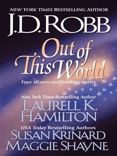 Out of this World by J. D. Robb Laurell K. Hamilton Susan Krinard Maggie Shayne