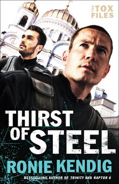 THIRST OF STEEL, book 3 in The Tox Files
