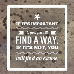 Will you find a way or find an excuse Motivation, Signs, Home Decor, Homemade Home Decor, Shop Signs, Sign, Daily Motivation, Decoration Home, Dishes