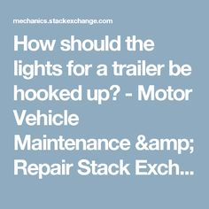 horse trailer wiring diagram trailer wiring connectors trailer Sled Bed Trailer Wiring Diagram how should the lights for a trailer be hooked up? motor vehicle maintenance & newman sled bed trailer wiring diagram