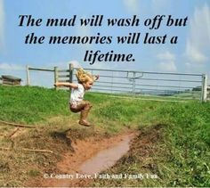 """The kids are making memories for a lifetime. Let them play."" I will get a picture of my kids like this. Farm Quotes, Country Girl Quotes, Country Life, Country Girls, Life Quotes, Quotes Kids, Country Living Quotes, Quotes Quotes, Play Quotes"