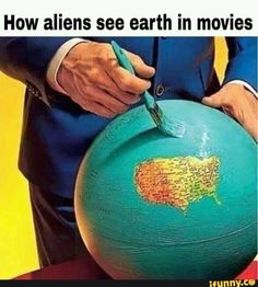 How aliens see earth in movies – popular memes on the site iFunny.co #scifimythical #artcreative #lmao #aliens #be #here #already #how #earth #movies #pic