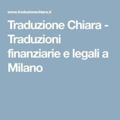 Traduzione Chiara - Traduzioni finanziarie e legali a Milano