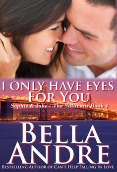 I Only Have Eyes For You: The Sullivans, Book 4 (Contemporary Romance)
