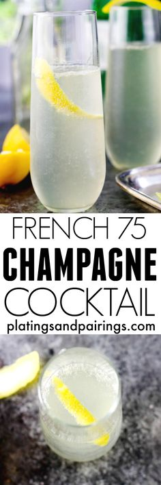 The French 75 Champagne Cocktail - Everyone needs a go-to elegant party cocktail in their arsenal - This is mine!   platingsandpairings.com