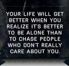 better off alone but happy in life