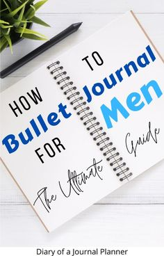 The guy's guide to bullet journaling for men! All the tips and tricks you need to know for bullet journaling as a man. #bulletjournalformen #bulletjournal #bulletjournalguide #bulletjournalbeginners #startabulletjournal