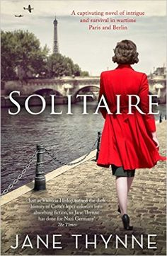 Solitaire: A Captivating Novel of Intrigue and Survival in Wartime Paris: Jane Thynne: 9781471155796: Amazon.com: Books
