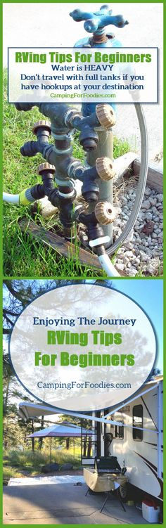RV Packing Tip: Water is HEAVY, avoid transporting it as much as possible! If your destination has water available, don't travel with full tanks. If your camp spot has full hookups, you will have water easily available as soon as you connect to your hookups. Read more on this and see all of our RVing Tips For Beginners! http://www.campingforfoodies.com/rving-tips-for-beginners-enjoying-the-maiden-journey/