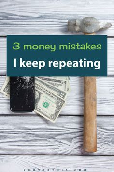 Getting out of debt is easy, just like dieting, right? All you have to do is spend less than you make. It's way easier said than done, though! Here are 3 money mistakes that I keep repeating, over and over. Learn from me and DON'T do these things so that