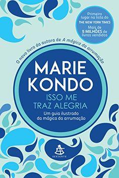 Isso me traz alegria: Um guia ilustrado da mágica da arrumação eBook: Marie Kondo: Amazon.com.br: Loja Kindle
