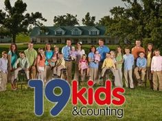 19 Kids and Counting :) Just love this family!! And No....I don't care what you think of them...thanks! :)
