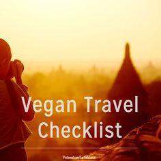 Vegan Travel Checklist #vegan #vegantravel