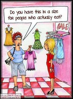 Humor In Dites & Fitness  Do you haae this in a size for people who actually eat?