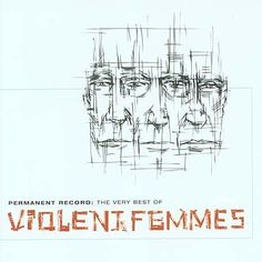 "Violent Femmes - ""Blister in the Sun"""
