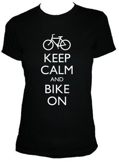Bike Shirt - Bicycle - Keep Calm and Bike On T Shirt - 4 Colors Available - Womens Cotton Shirt - S, M, L, XL - Gift Friendly via Etsy