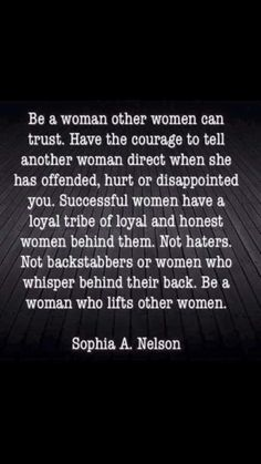 Be a woman other women can trust.