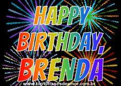Happy Birthday Brenda-Envie frases de amor, amizade, carinho, dia das mães, dia dos pais, humor, sabedoria, natal, dia dos namorados, felicidade.