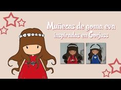 sandylandya@outlook.es  ▶ Tutorial: Muñecas en goma eva inspiradas en Gorjuss - YouTube