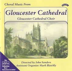 Gloucester Cathedral Choir - Alpha Collection 3: Choral Music from Gloucester Cathedral