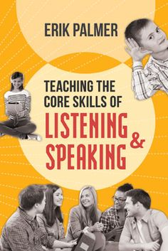 Great Read! Teaching the Core Skills of Listening and Speaking by Erik Palmer