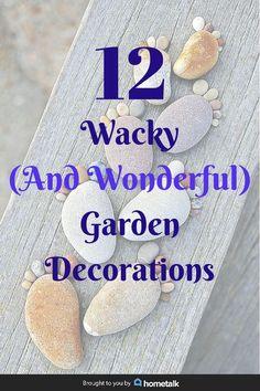 12 Wacky (and Wonderful) Garden Decorations