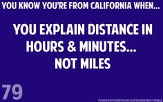 Oh my gosh I never even noticed. You know you're from California when… | best stuff