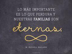 Lo más importante es lo que perdura y nuestras familias son eternas. -M. Russell Ballard Frases que inspiran tu día en el Canal Mormón.