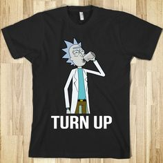 rick and morty   RICK AND MORTY TURN DOWN FOR WHAT