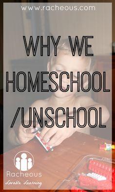 Why We Homeschool/Unschool