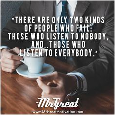 There Are Only Two Kinds Of People Who Fail; Those Who Listen yo Nobody and.. Those Who Listen To Everybody. #QuotesPorn #quote #quotes #leadership #inspiration #life #love #motivation #quoteoftheday #success #wisdom #image