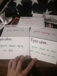 """Pre-written notes for the boyfriend to read at different times when he's away. """"Open when...you're missing me, your plane lands, you're waiting on your layover, you're about to come back..."""""""
