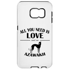 All You Need Is Love And An Azawakh Galaxy S7 Cases