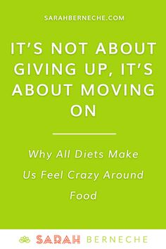 Intuitive eating, body positive, Health at Every Size, HAES, flexible eating, emotional eating, stress eating, diets, anti-diet, anti-diet project, anti-diet movement. It's not about giving up, it's about moving on: why all diets make us feel crazy around food.