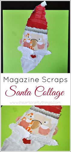 Christmas Kids Craft | Make a Santa Collage out of old magazines. | from I Heart Crafty Things
