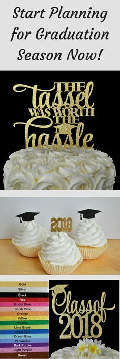The tassel is worth the hassle. High School Graduation and College Graduation season is just a couple of months away. If your planning a graduation party, check out these great cake and cupcake toppers! | promotion | graduation party ideas |