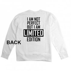 i am not perfect but i am limited edition Unisex Sweatshirts