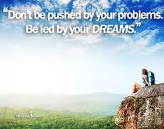 Don't be pushed by your problems. Be led by your dreams. ››http://WildlyAliveWeightLoss.com‹‹  #WildlyAlive #WildlyAliveWeightLoss #selflove #fitness #health #nutrition