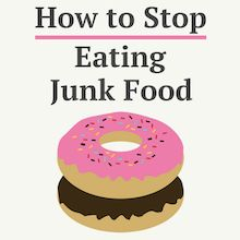 The question of how to stop eating junk food is often a complicated one, but it need not be. Here's 15 actionable tips you can use to cut junk food today.